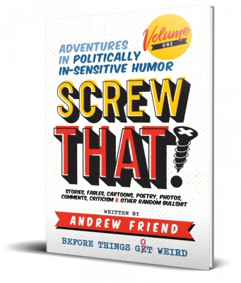 Screw That! Author Andrew Friend Adventures in Politically-Insensitive Humor (3)